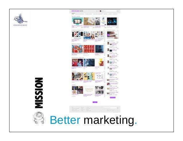 MISSION Better marketing.
