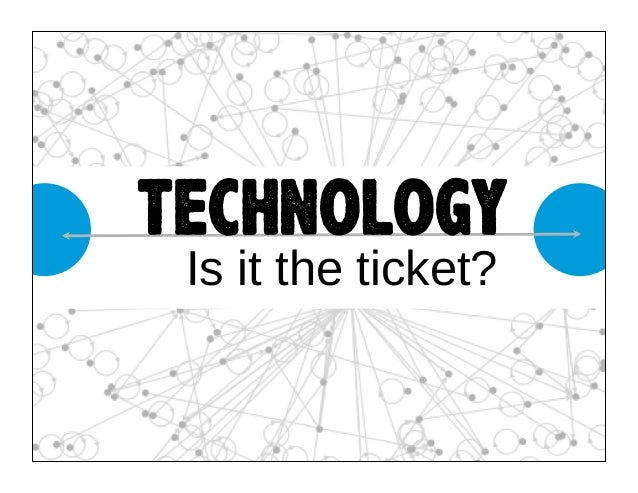 technology Is it the ticket?