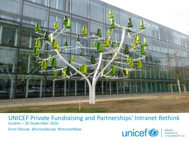 Click to edit Master subtitle style UNICEF Private Fundraising and Partnerships' Intranet Rethink London – 30 September 20...