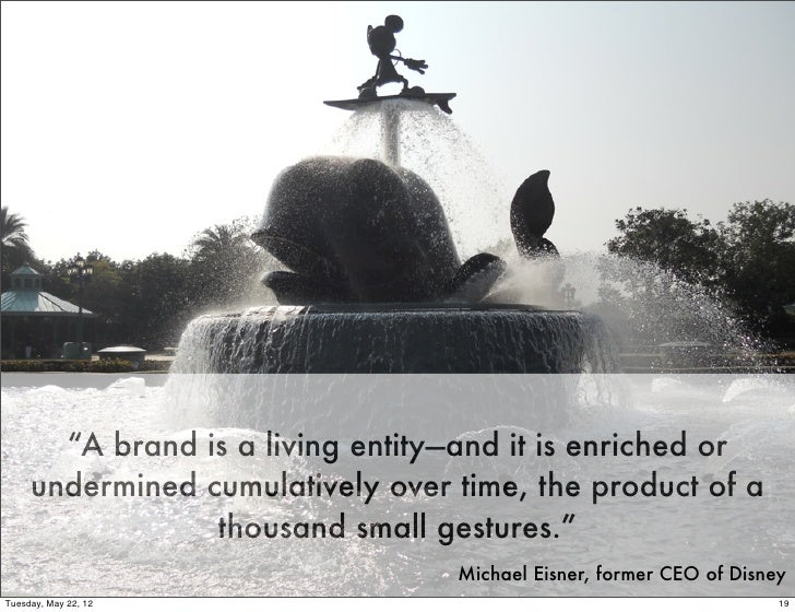 """A brand is a living entity—and it is enriched or     undermined cumulatively over time, the product of a                 ..."