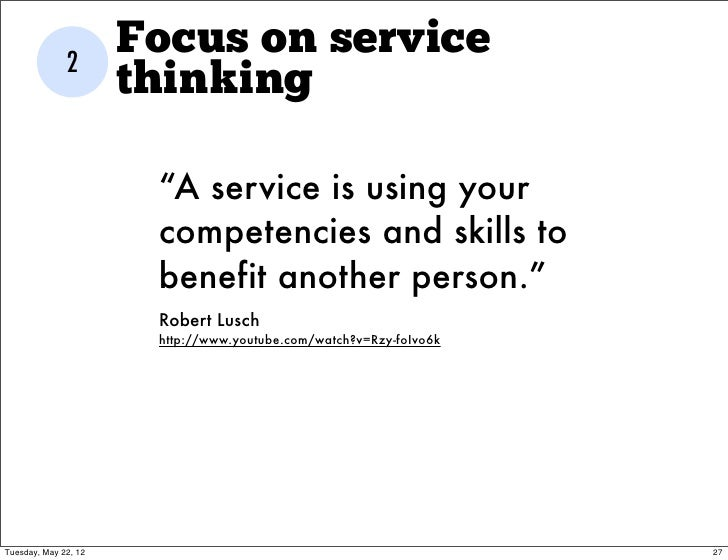 "2                      Focus on service                      thinking                       ""A service is using your      ..."