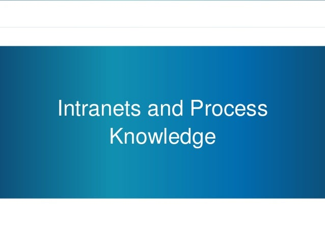 Intranets and ProcessKnowledge