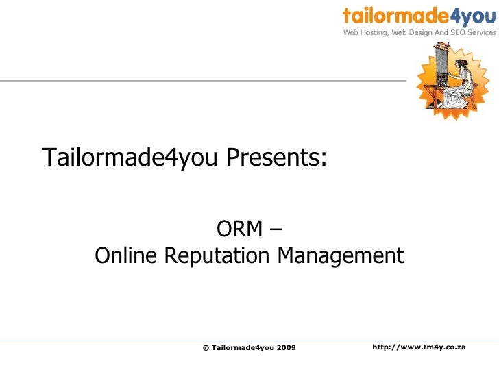 Tailormade4you Presents:  ORM –  Online Reputation Management