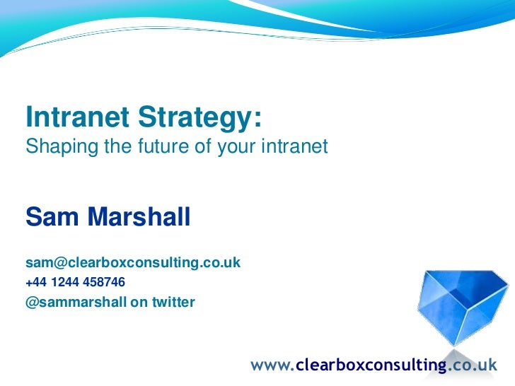 Intranet Strategy workshop   Sam Marshall ClearBox  Intrateam 2011