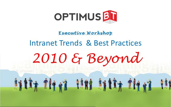 Executive Workshop  Intranet Trends & Best Practices  2010 & Beyond