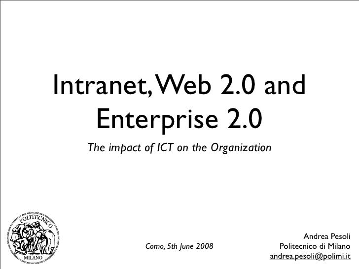 Intranet, Web 2.0 and     Enterprise 2.0   The impact of ICT on the Organization                                          ...