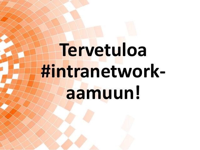 Tervetuloa #intranetwork- aamuun!