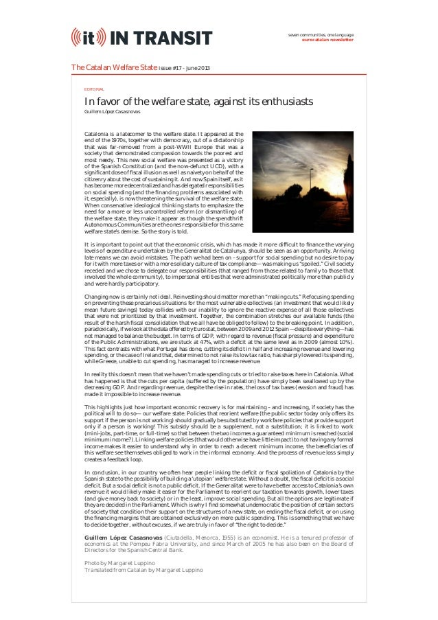 In favor of the welfare state, against its enthusiasts The Catalan Welfare State issue #17 - june 2013 Catalonia is a late...