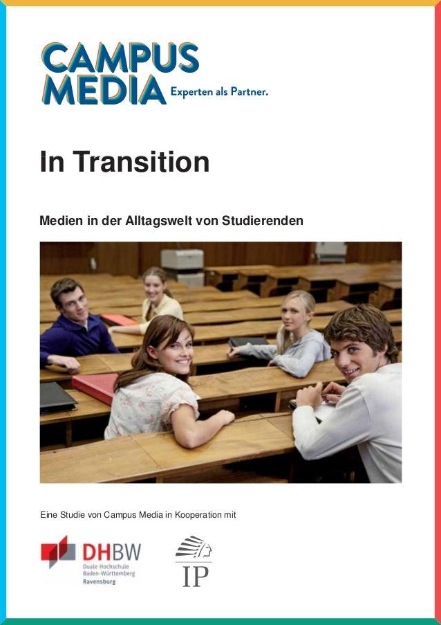 In TransitionIn Transition Medien in der Alltagswelt von Studierenden Eine Studie von Campus Media in Kooperation mit