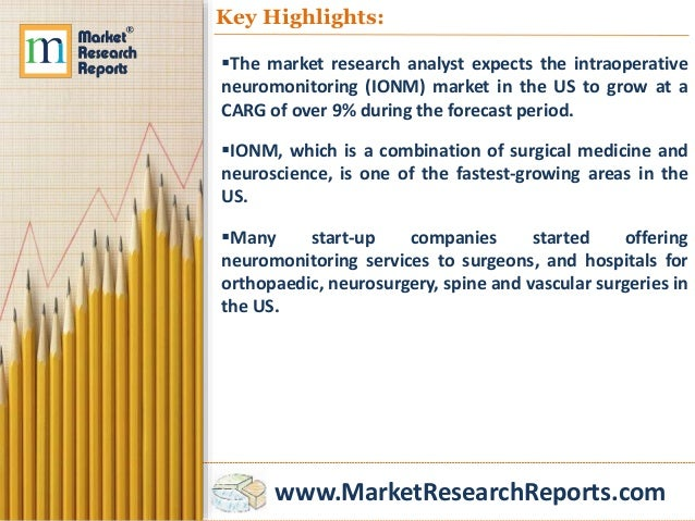 ionm market in the us Dublin , march 22, 2018 /prnewswire/ -- the intraoperative neuromonitoring market in the us 2018-2022 report has been added to researchandmarketscom's offering.