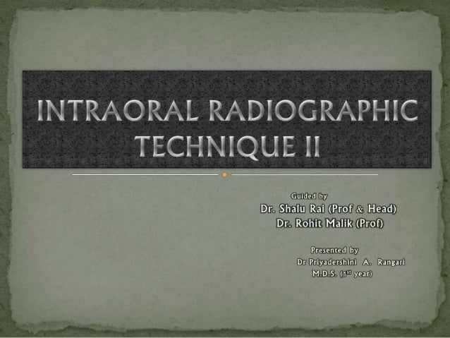  Introduction  Bitewing projection  Occlusalradiography  Intraoral localization techniques