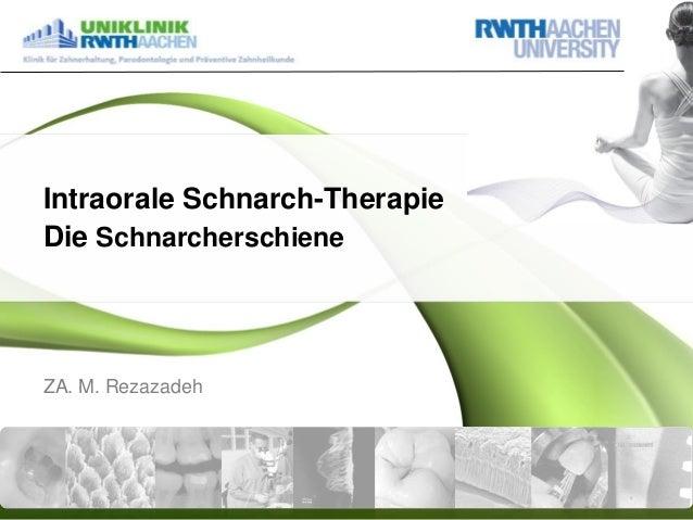 Intraorale Schnarch-Therapie Die Schnarcherschiene  ZA. M. Rezazadeh
