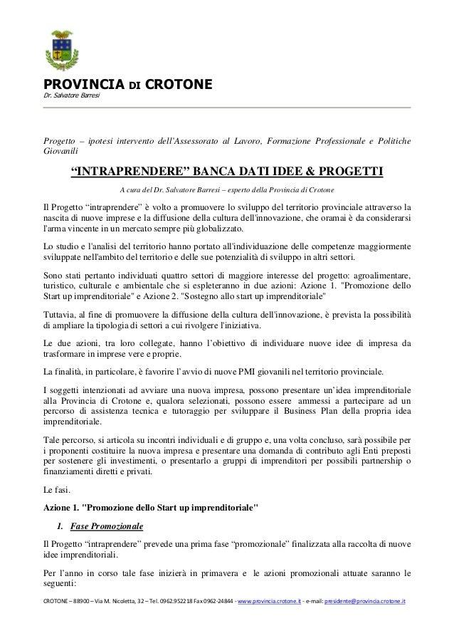 PROVINCIA DI CROTONEDr. Salvatore BarresiProgetto – ipotesi intervento dell'Assessorato al Lavoro, Formazione Professional...
