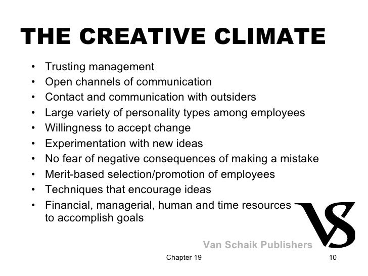 THE CREATIVE CLIMATE <ul><li>Trusting management </li></ul><ul><li>Open channels of communication </li></ul><ul><li>Contac...