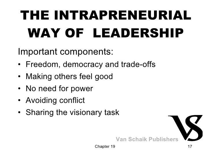 THE INTRAPRENEURIAL WAY OF  LEADERSHIP <ul><li>Important components: </li></ul><ul><li>Freedom, democracy and trade-offs <...