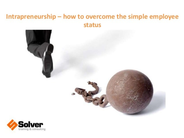 Intrapreneurship – how to overcome the simple employee status