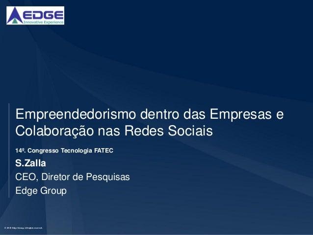 Empreendedorismo dentro das Empresas e          Colaboração nas Redes Sociais          14º. Congresso Tecnologia FATEC    ...