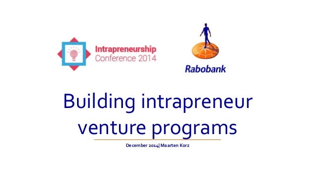 Building intrapreneur  venture programs  December 2014| Maarten Korz