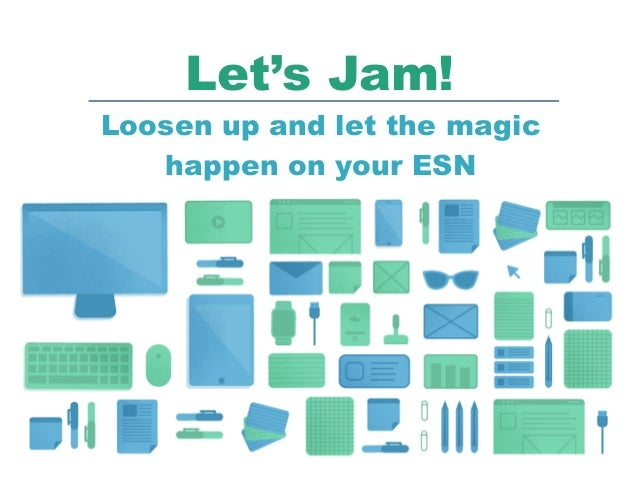Let's Jam! Loosen up and let the magic happen on your ESN