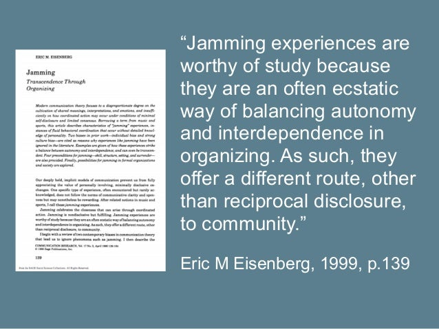 """""""Jamming experiences are worthy of study because they are an often ecstatic way of balancing autonomy and interdependence ..."""