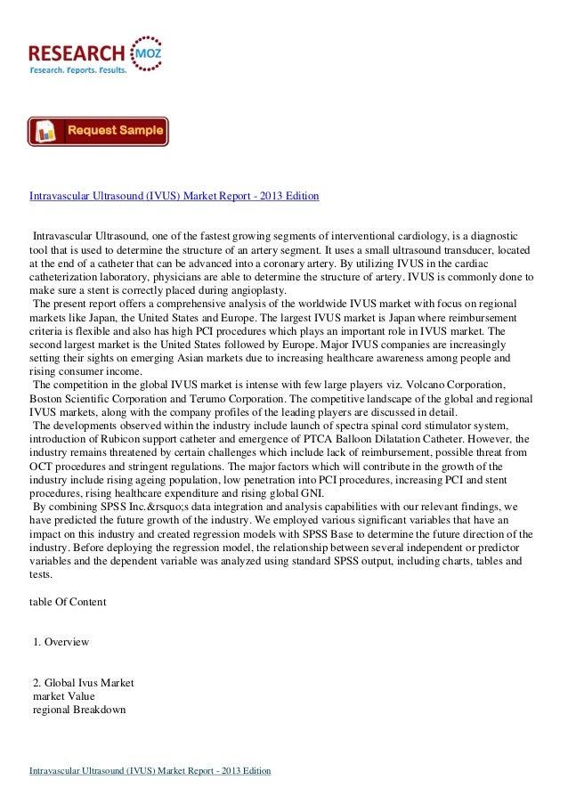 Intravascular Ultrasound (IVUS) Market Report - 2013 Edition Intravascular Ultrasound, one of the fastest growing segments...