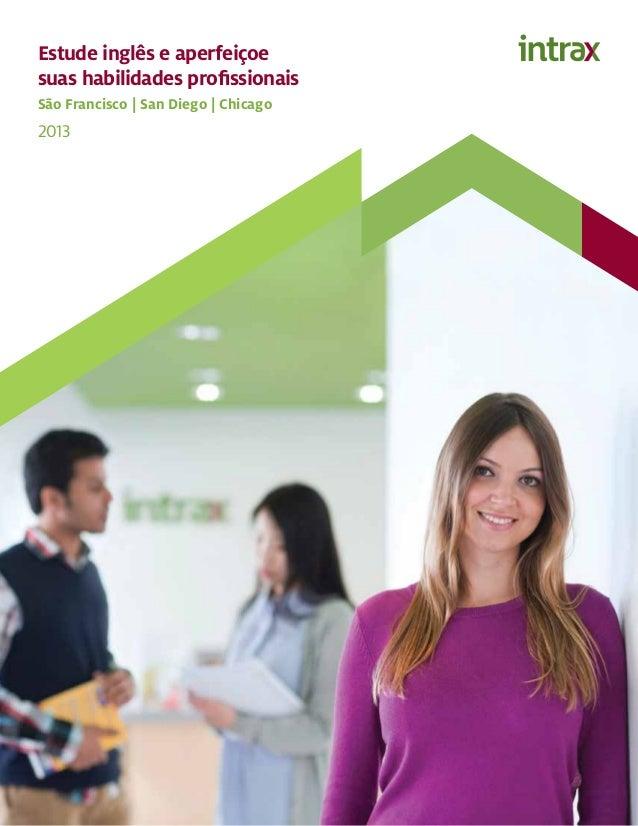 Estude inglês e aperfeiçoesuas habilidades profissionaisSão Francisco | San Diego | Chicago2013