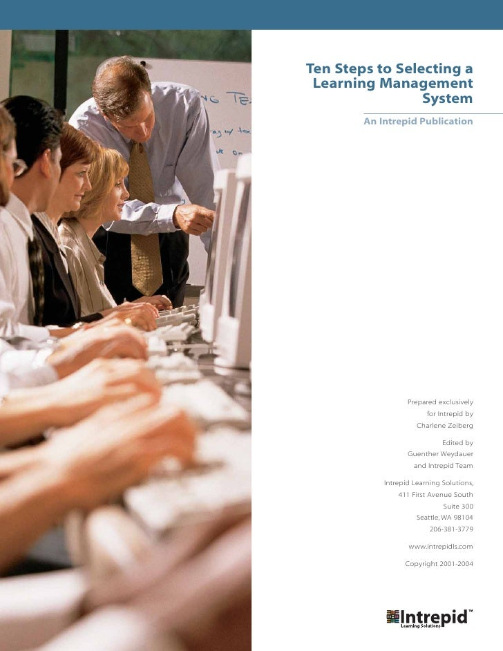Ten Steps to Selecting a  Learning Management                  System         An Intrepid Publication                     ...