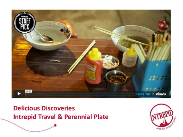 Delicious DiscoveriesIntrepid Travel & Perennial Plate