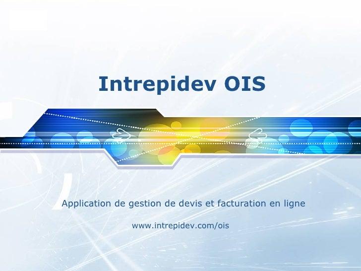 Intrepidev OIS Application de gestion de devis et facturation en ligne www.intrepidev.com/ois