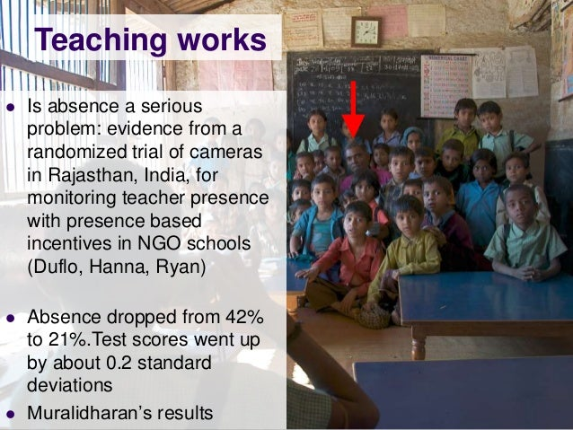 Teaching works   Is absence a serious    problem: evidence from a    randomized trial of cameras    in Rajasthan, India, ...
