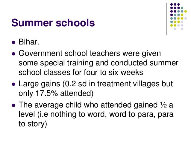 Summer schools   Bihar.   Government school teachers were given    some special training and conducted summer    school ...