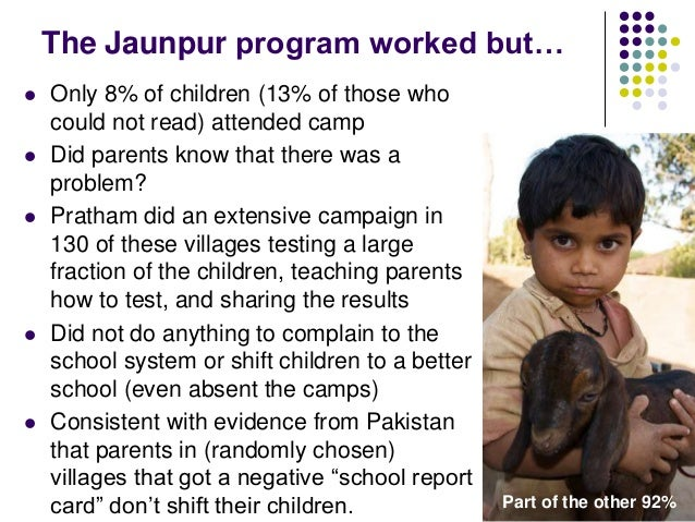 The Jaunpur program worked but…   Only 8% of children (13% of those who    could not read) attended camp   Did parents k...