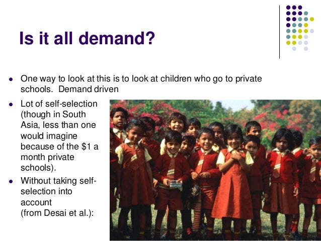 Is it all demand?   One way to look at this is to look at children who go to private    schools. Demand driven   Lot of ...