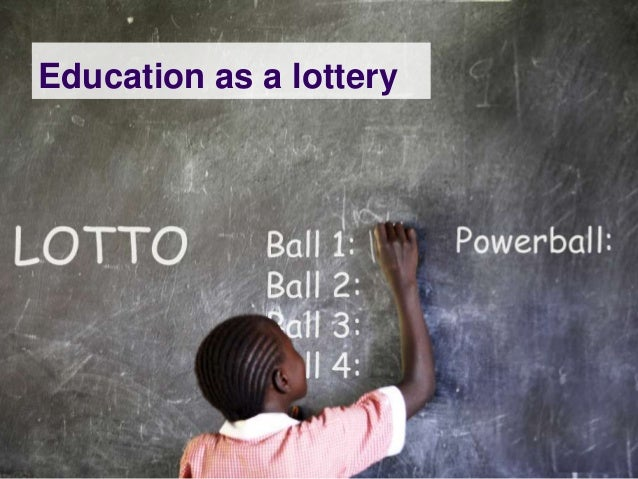 Education as a lottery