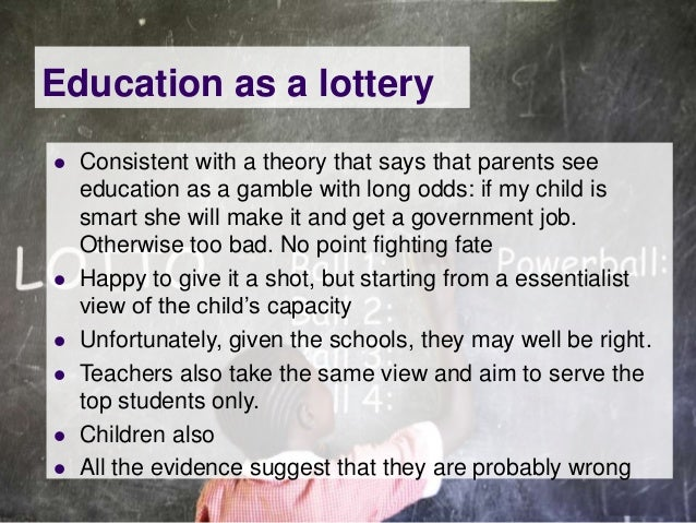 Education as a lottery   Consistent with a theory that says that parents see    education as a gamble with long odds: if ...