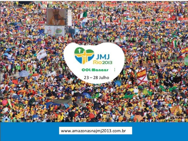 23 – 28 Julhowww.amazonasnajmj2013.com.br