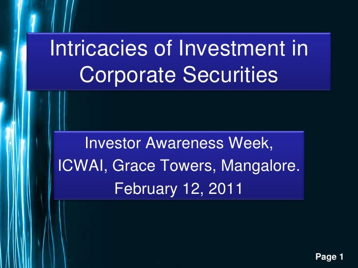 Intricacies of Investment in Corporate Securities<br />Investor Awareness Week,<br />ICWAI, Grace Towers, Mangalore.<br />...