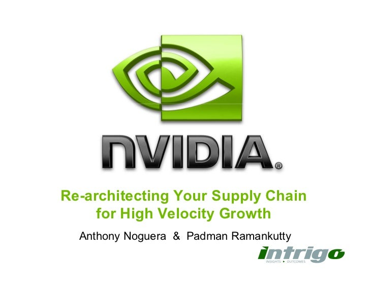 Re-architecting Your Supply Chain     for High Velocity Growth  Anthony Noguera & Padman Ramankutty