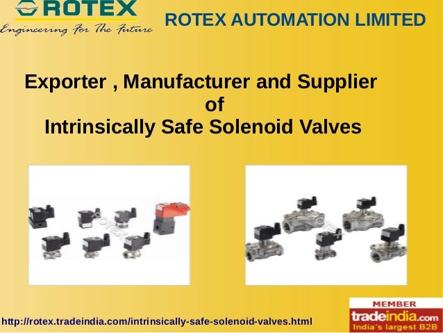 ROTEX AUTOMATION LIMITED http://rotex.tradeindia.com/intrinsically-safe-solenoid-valves.html Exporter , Manufacturer and S...