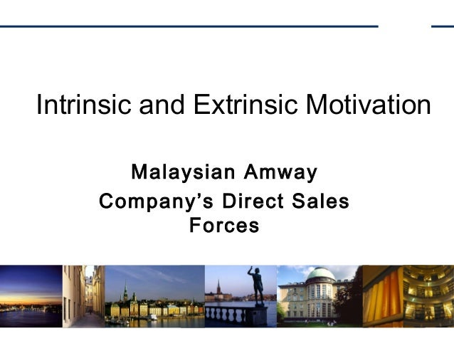 Intrinsic and Extrinsic Motivation Malaysian Amway Company's Direct Sales Forces