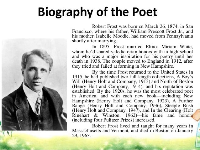 a glimpse into the life of robert frost Poetry poem frost - a glimpse into robert frost's home burial, robert frost gives a glimpse of the because of this great influence over his life, frost.