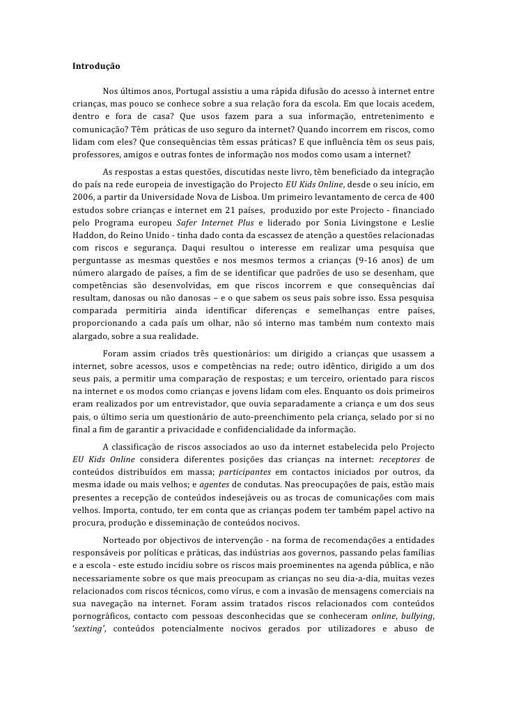 Introdução       Nos últimos anos, Portugal assistiu a uma rápida difusão do acesso à internet entrecrianças, mas pouco se...