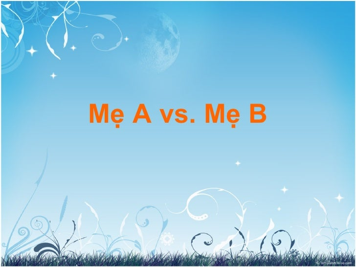 Mẹ A vs. Mẹ B