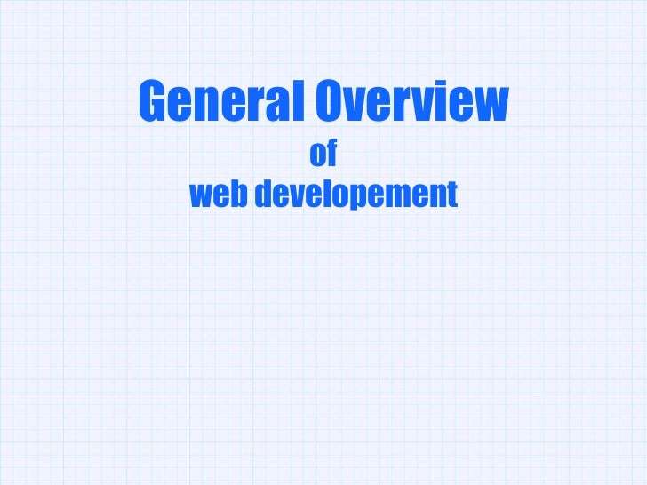 General Overview         of  web developement