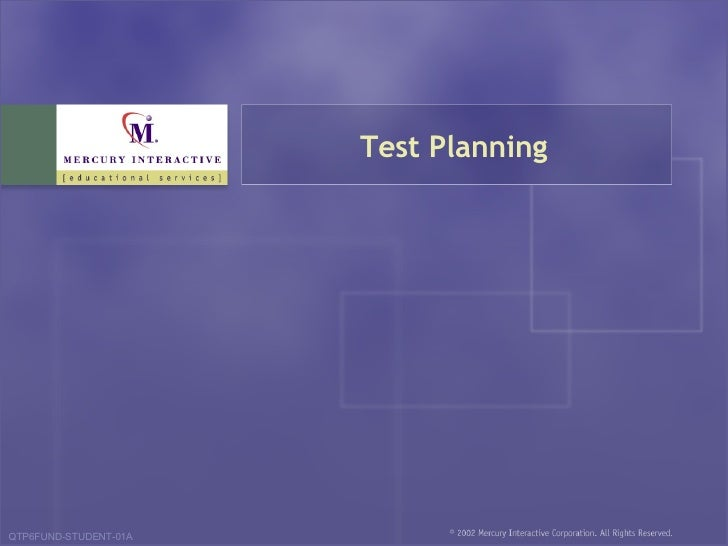 Test Planning QTP6FUND-STUDENT-01A