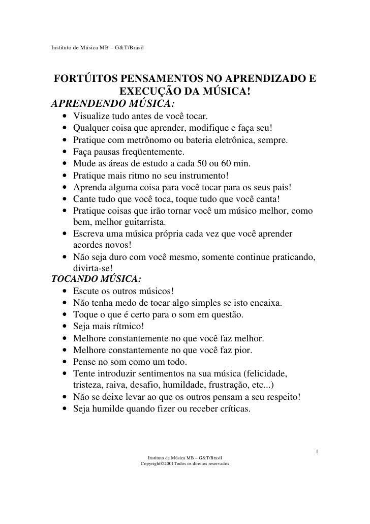 Instituto de Música MB – G&T/Brasil     FORTÚITOS PENSAMENTOS NO APRENDIZADO E           EXECUÇÃO DA MÚSICA! APRENDENDO MÚ...