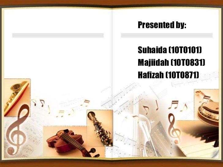 Presented by:<br />Suhaida (10T0101)<br />Majiidah (10T0831)<br />Hafizah (10T0871)<br />