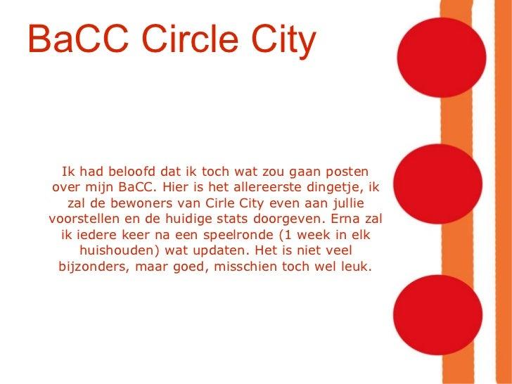 BaCC Circle City Ik had beloofd dat ik toch wat zou gaan posten over mijn BaCC. Hier is het allereerste dingetje, ik zal d...