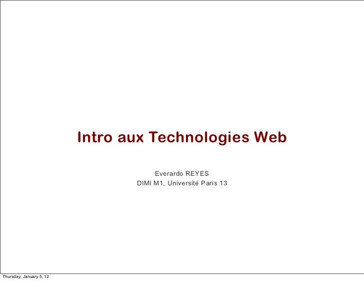 Intro aux Technologies Web                                      Everardo REYES                                 DIMI M1, Un...
