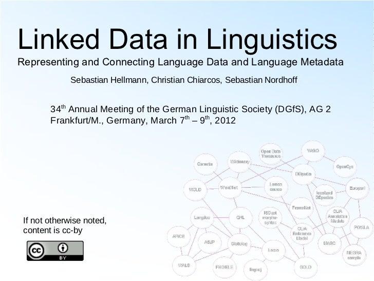 Linked Data in LinguisticsRepresenting and Connecting Language Data and Language Metadata              Sebastian Hellmann,...